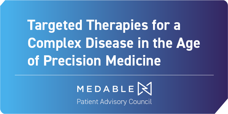 Targeted Therapies for a Complex Disease in the Age of Precision Medicine
